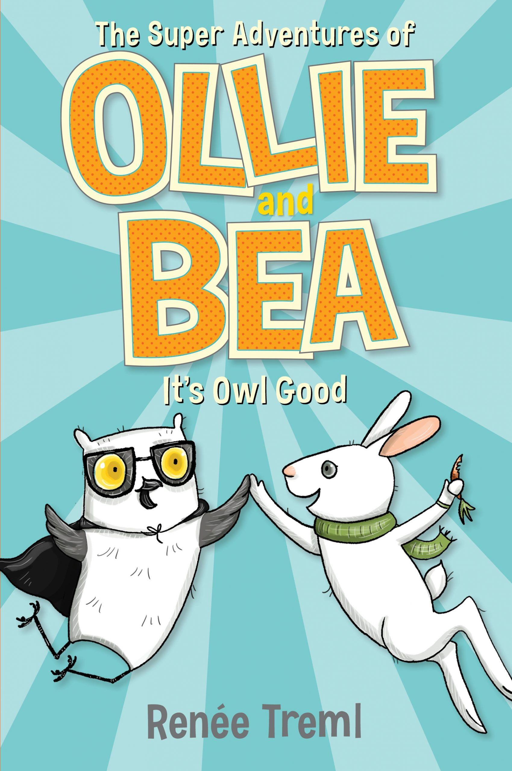 It's Owl Good: The Super Adventures of Ollie and Bea 1